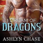 I Dream of Dragons | Ashlyn Chase