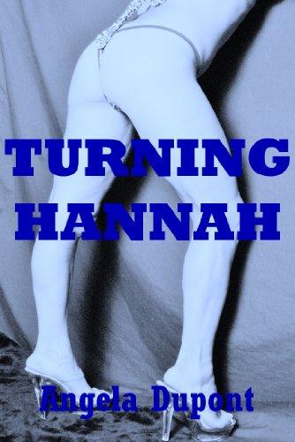 Turning Hannah: A Cuckoldry Erotica Story, by Angela Dupont
