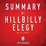 Summary of Hillbilly Elegy by J. D. Vance: Includes Analysis |  Instaread