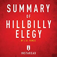 Summary of Hillbilly Elegy by J. D. Vance: Includes Analysis Audiobook by  Instaread Narrated by Dwight Equitz