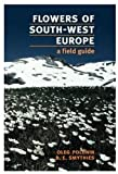 img - for Flowers of South-West Europe: A Field Guide (Oxford Paperbacks) by Polunin Oleg Smythies B. E. (2000-06-22) Paperback book / textbook / text book