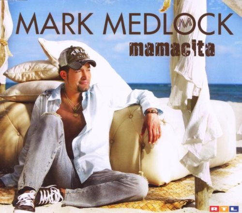 Mark Medlock - Mamacita (Single Version) - Zortam Music