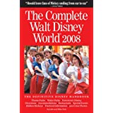 The Complete Guide to Walt Disney World 2008 (Complete Walt Disney World) ~ Julie Neal