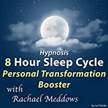 Hypnosis 8 Hour Sleep Cycle: Personal Transformation Booster Speech by Joel Thielke Narrated by Rachael Meddows