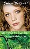 So Much to live for (Dawn Rochelle Novels)