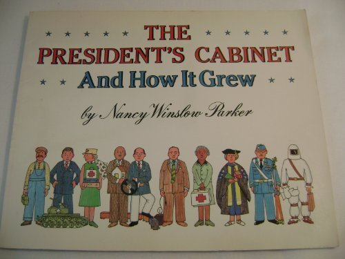 The President's Cabinet and How It Grew, Parker, Nancy Winslow