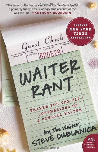 Waiter Rant: Thanks for the Tip--Confessions of a Cynical Waiter (P.S.)