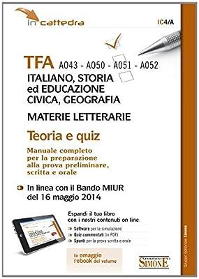 TFA A043-A050-A051-A052 italiano, storia ed educazione civica, geografia... Teoria e quiz. Manuale completo... Con e-book. Con aggiornamento online