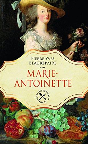 marie-antoinette-une-biographie-gastronomique-histoire