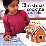 Annie Rigg Christmas Cooking with Kids