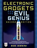 Electronic Gadgets for the Evil Genius: 21 Build-It-Yourself Projects, Second Edition