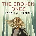 The Broken Ones | Sarah A. Denzil