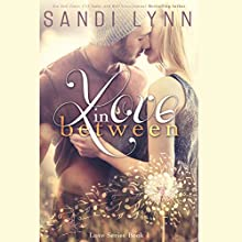 Love in Between Audiobook by Sandi Lynn Narrated by Alexandra R. Josephs, Angelo Carillo