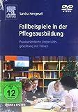 Fallbeispiele in der Pflegeausbildung: Praxisorientierte Unterrichtsgestaltungmit Filmen. Mit  DVD-ROM