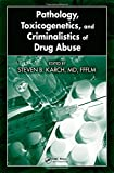 img - for Pathology, Toxicogenetics, and Criminalistics of Drug Abuse book / textbook / text book