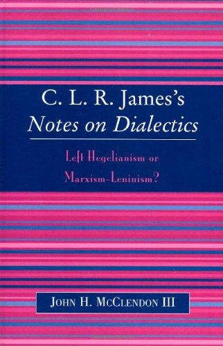 Notes de CLR James sur la dialectique : hégélianisme ou marxisme-léninisme à gauche ?