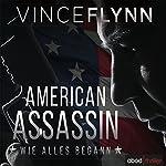 American Assassin: Wie alles begann (Mitch Rapp 1)   Vince Flynn