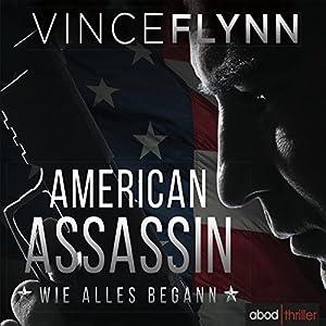 American Assassin: Wie alles begann (Mitch Rapp 1) Hörbuch