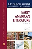 Early American Literature, 1776-1820 (Research Guide to American Literature)