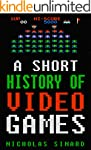 A Short History of Video Games (Engli...