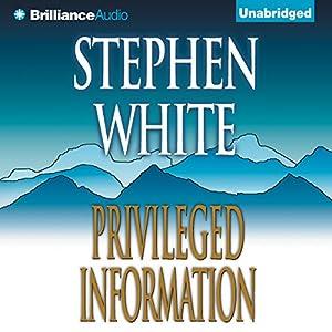 Privileged Information | [Stephen White]