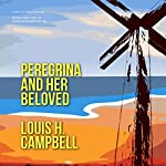 Peregrina and Her Beloved | Louis H. Campbell