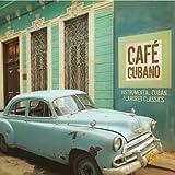 Cafe Cubano: Instrumental Cuban Flavored Classics