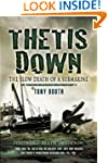 Thetis Down: The Slow Death of a Subm...