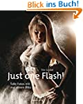 Just one Flash!: Tolle Fotos mit nur...