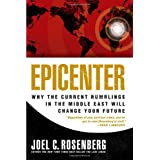 Epicenter: Why Current Rumblings in the Middle East Will Change Your Future ~ Joel C. Rosenberg