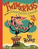 Twimericks: The Book of Tongue-Twisting Limericks