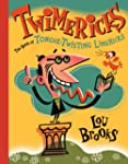 Twimericks: The Book of Tongue-Twisti...