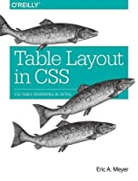 Table Layout in CSS: CSS Table Rendering in Detail Front Cover