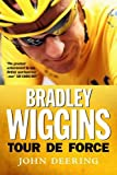 John Deering Bradley Wiggins: Tour de Force