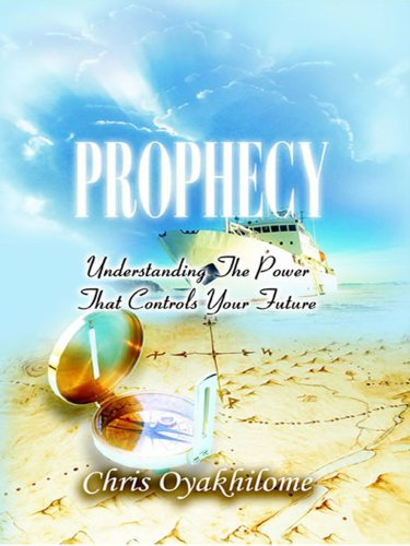 PROPHECY, by Pastor Chris Oyakhilome
