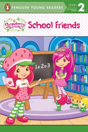 Strawberry Shortcake: School Friends (Penguin Young Readers. Level 2)