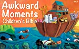Awkward Moments (not found in your average) Childrens Bible - Vol. 1