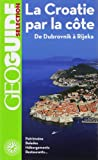 La Croatie par la côte: De Dubrovnik à Rijeka