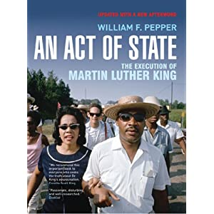 An Act of State: The Execution of Martin Luther King (Updated)
