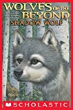 Wolves of the Beyond #2: Shadow Wolf