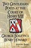 Two Gentleman Poets at the Court of Henry VIII: George Boleyn & Henry Howard