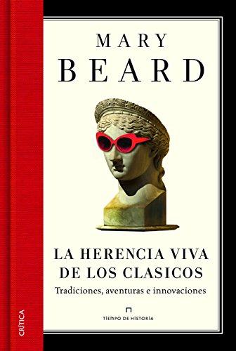 La Herencia Viva De Los Clásicos. Tradiciones, Aventuras E Innovaciones (Tiempo De Historia)