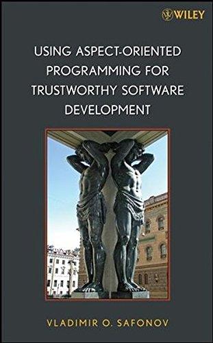 Using Aspect Oriented Programming for Trustworthy Software Development