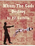 img - for Whom The Gods Destroy book / textbook / text book