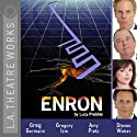 Enron Performance by Lucy Prebble Narrated by Gregory Itzin, Jon Matthews, Amy Pietz, Russell Soder, Greg Germann, Steven Weber, Matthew Wolf