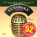 Gunsmoke, Season 3  by PDQ AudioWorks Narrated by William Conrad