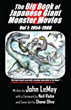 img - for The Big Book of Japanese Giant Monster Movies: Vol. 1: 1954-1980 (Volume 1) book / textbook / text book