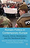 Romani Politics in Contemporary Europe: Poverty, Ethnic Mobilization, and the Neoliberal Order