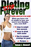 Stop Dieting Forever! How I stopped counting calories, lost 100 pounds and kept it off