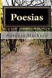 Poesias (Spanish Edition) (1481074113) by Machado, Antonio
